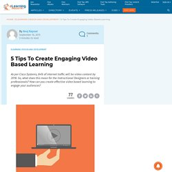 5 Tips To Create Engaging Video Based Learning - eLearning Industry