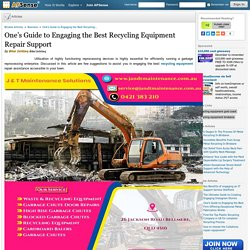 One's Guide to Engaging the Best Recycling Equipment Repair Support by Bilal Ishtiaq