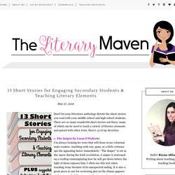 The Literary Maven: 13 Short Stories for Engaging Secondary Students & Teaching Literary Elements