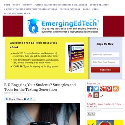 R U Engaging Your Students? Strategies and Tools for the Texting Generation