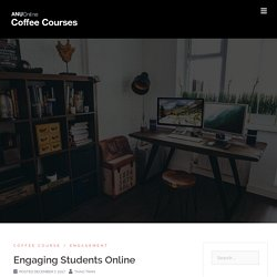 Engaging Students Online – ANU Online Coffee Courses