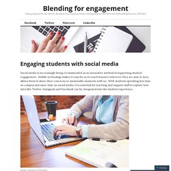 Engaging students with social media – Blending for engagement