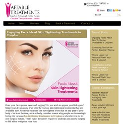 Engaging Facts About Skin Tightening Treatments in Croydon
