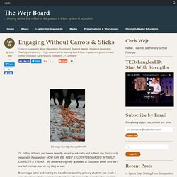 Engaging Without Carrots & Sticks
