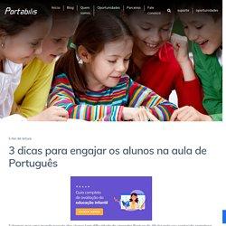 3 dicas para engajar os alunos na aula de Português - Portabilis