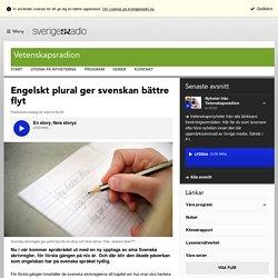 Engelskt plural ger svenskan bättre flyt - Vetenskap & miljö