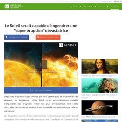 """Le Soleil serait capable d'engendrer une """"super éruption"""" dévastatrice"""