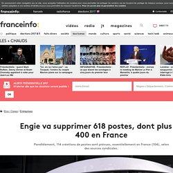Engie va supprimer 618 postes, dont plus de 400 en France