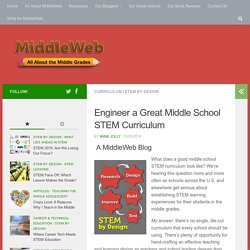 How to Engineer a Great STEM Curriculum for Middle School