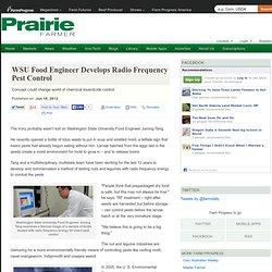 FARM PROGRESS 19/06/12 WSU Food Engineer Develops Radio Frequency Pest Control