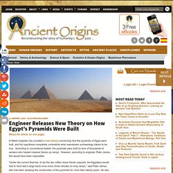 Engineer Releases New Theory on How Egypt's Pyramids Were Built