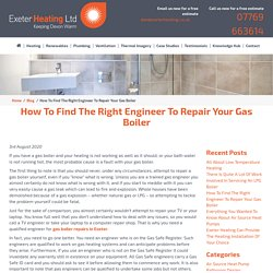 How To Find The Right Engineer To Repair Your Gas Boiler