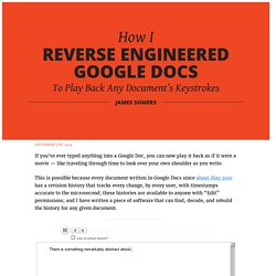 How I reverse-engineered Google Docs to play back any document's keystrokes « James Somers (jsomers.net)