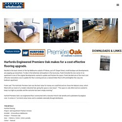 Hurfords Engineered Premiere Oak makes for a cost effective flooring upgrade... - Hurford Wholesale