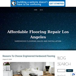 Reasons To Choose Engineered Hardwood Flooring