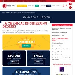 What can I do with a chemical engineering degree?