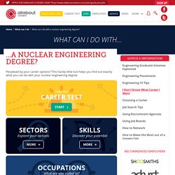 What can I do with a nuclear engineering degree?