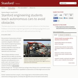 Stanford engineering students teach autonomous cars to avoid obstacles