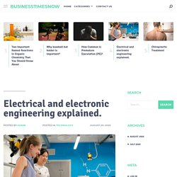 Electrical and electronic engineering explained