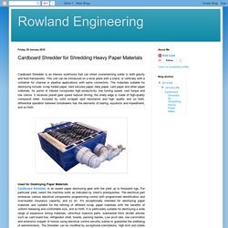 Rowland Engineering: Cardboard Shredder for Shredding Heavy Paper Materials