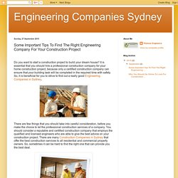 Engineering Companies Sydney: Some Important Tips To Find The Right Engineering Company For Your Construction Project