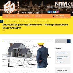 Structural Engineering Consultants Making Construction Easier & Safer