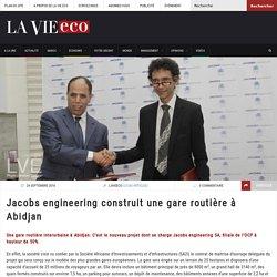 Jacobs engineering construit une gare routière à Abidjan – Lavieeco