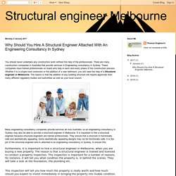 Structural engineer Melbourne: Why Should You Hire A Structural Engineer Attached With An Engineering Consultancy In Sydney