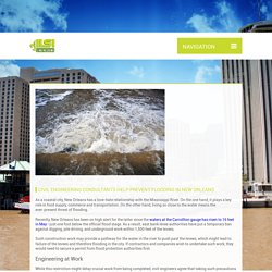 CIVIL ENGINEERING CONSULTANTS HELP PREVENT FLOODING IN NEW ORLEANS