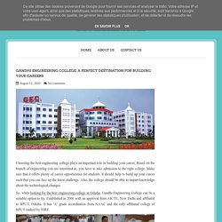 Gandhi Engineering College: A Perfect Destination for Building Your Careers