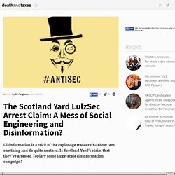 The Scotland Yard LulzSec Arrest Claim: A Mess of Social Engineering and Disinformation?
