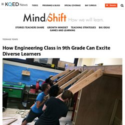 How Engineering Class in 9th Grade Can Excite Diverse Learners