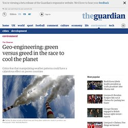 Geo-engineering: green versus greed in the race to cool the planet