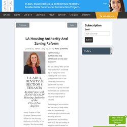 LA Housing Authority and Zoning Reform - SKSI PLANS, ENGINEERING, & EXPEDITING PERMITS