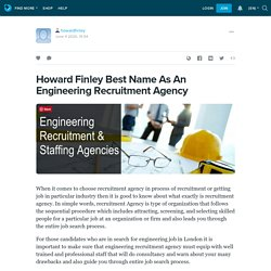 Howard Finley Best Name As An Engineering Recruitment Agency: howardfinley — LiveJournal