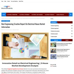 Best Engineering Creative Report On Electrical House Market Information