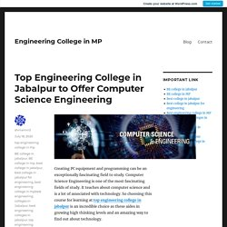 Top Engineering College in Jabalpur to Offer Computer Science Engineering – Engineering College in MP