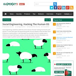 Social engineering, hacking the human OS.