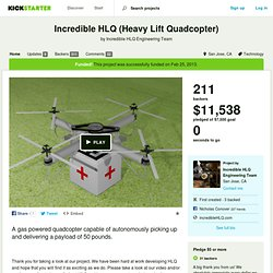 Incredible HLQ (Heavy Lift Quadcopter) by Incredible HLQ Engineering Team