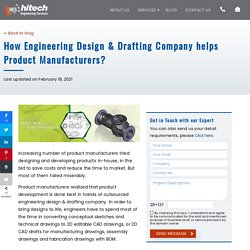 How Engineering Design & Drafting Company helps Product Manufacturers?