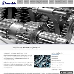 Mechanical Engineering Internship, Manufacturing Internship Asia-Pursueasia.com