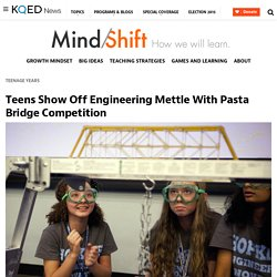 Teens Show Off Engineering Mettle With Pasta Bridge Competition