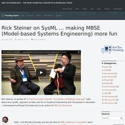 Rick Steiner on SysML … making MBSE (Model-based Systems Engineering) more fun