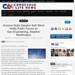 Arizona State Senator Kelli Ward Holds Public Forum on Geo-Engineering, Weather Modification