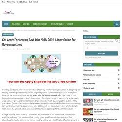 Get Apply Engineering Govt Jobs 2018-2019