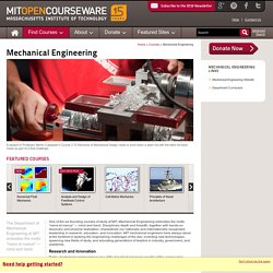 Mechanical Engineering | MIT OpenCourseWare | Free Online Course Materials