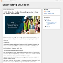 Engineering Education: Guide- Choosing the Best Private Engineering College for Better Opportunities