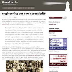 engineering our own serendipity