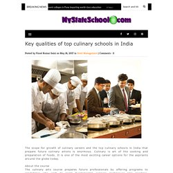 Key qualities of top culinary schools in India - School,Colleges & Institute for Engineering,Hotel Management,MBA, Polytechnic