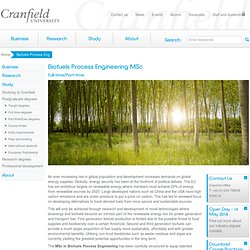 MSc in Biofuels Process Engineering - Postgraduate Education - Cranfield University, UK